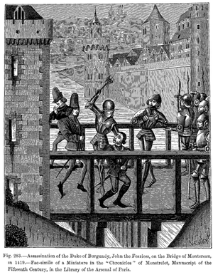 "Assassination of John the Fearless - Assassination of the Duke of Burgundy, John the Fearless, on the Bridge of Montereau, in 1419. — facsimile of a miniature in the ""Chronicles"" of Monstrelet, manuscript of the fifteenth century, in the Library of the Arsenal of Paris."
