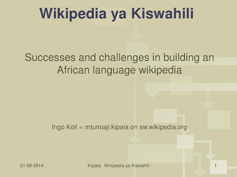 File:Challenges and successes building an African language wikipedia - Swahili (I Koll).pdf