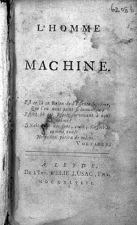 In 1748, French doctor and philosopher La Mettrie espouses a materialistic definition of the human soul in L'Homme Machine