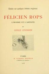 Camille Lemonnier: Félicien Rops, l'homme et l'artiste