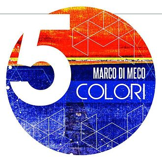 5 Colori - Image: Marco Di Meco Cinque Colori Album Cover.2014