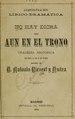 No hay dicha ni aun en el trono - tragedia histórica en tres actos y en verso (IA nohaydichaniaune00bien).pdf