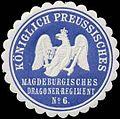 Siegelmarke K.Pr. Magdeburgisches Dragoner-Regiment No. 6 W0320227.jpg