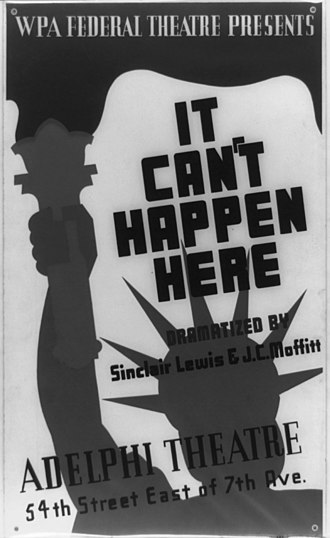 """It Can't Happen Here - Poster for Federal Theatre Project presentation of """"It Can't Happen Here"""" at the Adelphi Theatre, 54th Street, east of 7th Ave., showing the Statue of Liberty"""