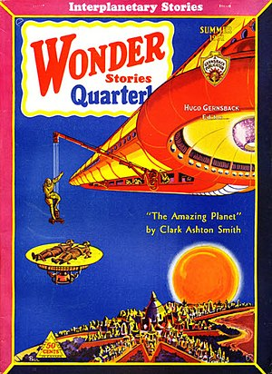 "Clark Ashton Smith - Another ""Captain Volmar"" story, ""The Amazing Planet"", took the cover of the Summer 1931 issue of Wonder Stories Quarterly"