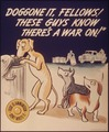 """""""Doggone it, fellows^ These guys know there's a war on"""" - NARA - 514838.tif"""