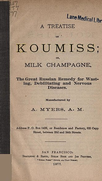 """Kumis - In the West, kumis has been touted for its health benefits, as in this 1877 book also naming it """"Milk Champagne""""."""