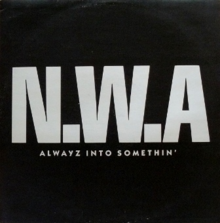 Alwayz into Somethin' (1991), by N.W.A.png