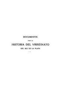 Documentos para la historia del Virreinato del Rio de La Plata (tomo 3).pdf