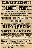 Slave kidnapping post, 1851, Boston after the passage of the Fugitive Slave Act of 1850