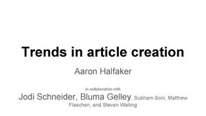 Trends in Article Creation (Wikimania'14 presentation slides).pdf