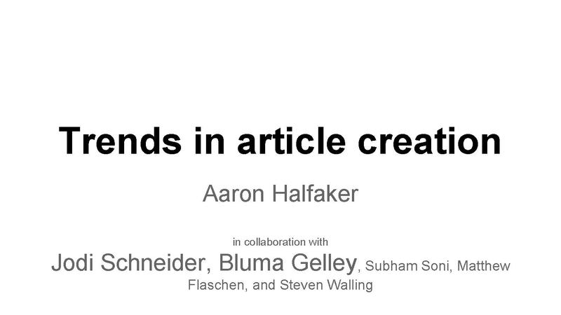 File:Trends in Article Creation (Wikimania'14 presentation slides).pdf