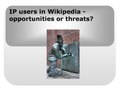 CEE 2017 - IP users in Wikipedia - opportunities or threats.pdf