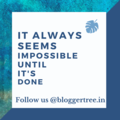 It always seems impossible until it's done Blogger Tree.png