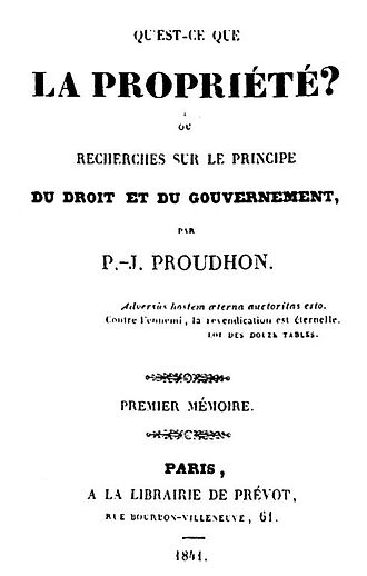 Individualist anarchism - What Is Property? (1840) by Pierre-Joseph Proudhon