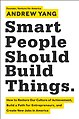 Smart People Should Build Things.jpg