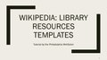 Wikipedia Library Resources Templates Tutorial.pdf