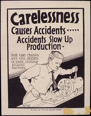 Carelessness causes accidents... Accidents slo...
