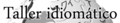 Logo del Taller idiomático (w-es).png
