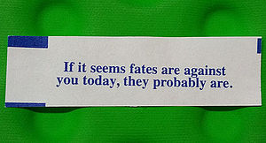 Fortune cookie - Unusual non-positive aphorism found in a fortune cookie