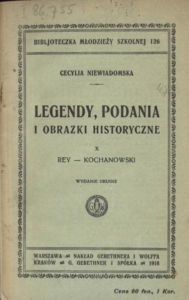 File:Niewiadomska Cecylia - Legendy, podania i obrazki historyczne 10 - Rey -Kochanowski.djvu