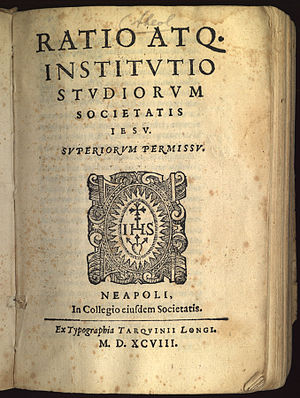 Ratio Studiorum - The Ratio Studiorum, dated 1598, formally issued in 1599