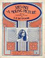 Sheet music cover - SHE'S ONLY A MOVING PICTURE (1912).jpg