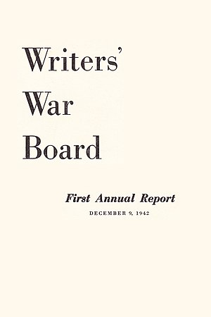 Writers' War Board - First annual report of the Writers' War Board (December 9, 1942)