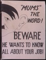 """Mums"" the word^ Beware. He wants to know all about your job^ - NARA - 535393.tif"