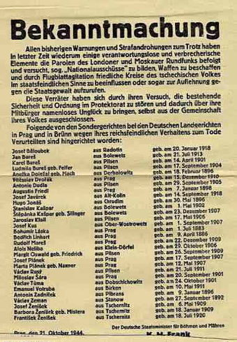 The daily newspapers carried long columns of the names of the executed Czechs. This issue, from 21 October 1944, lists names of Czechs executed in Prague and Brno for owning firearms. Civilian firearms ownership was banned on the first day of occupation. Bekanntmachung cz.jpg