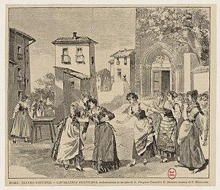 <i>Cavalleria rusticana</i> opera by Pietro Mascagni