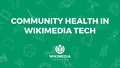 Community Health in Wikimedia Tech.pdf