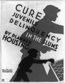 Cure juvenile delinquency in the slums by planned housing LCCN98518316.tif