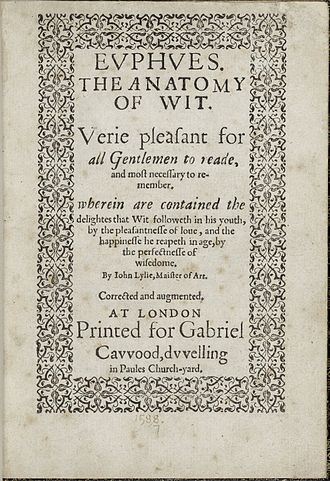Euphues - A 1587 printing of Euphues. The anatomy of wit verie pleasant for all gentlement to reade and most necessary to remember...