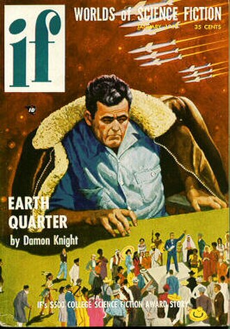 "Damon Knight - Knight's novella ""The Earth Quarter"" was the cover story of the January 1955 issue of If"