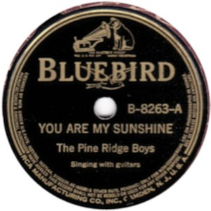 You Are My Sunshine - Image: Pine Ridge Boys You Are My Sunshine 78 (Bluebird)