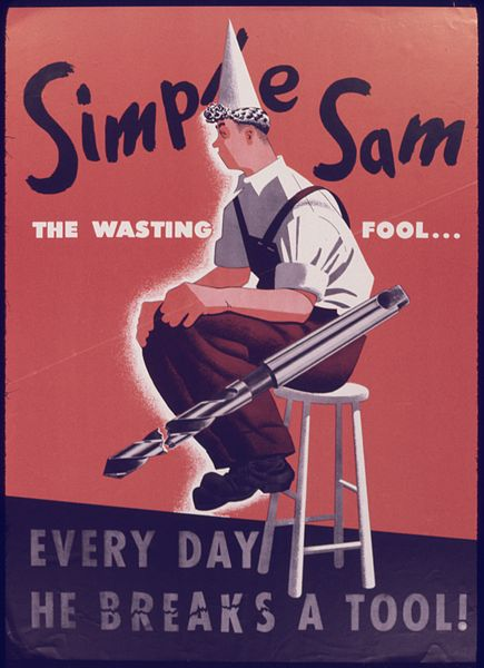 File:Simple Sam. The wasting fool... Everyday he breaks a tool^ - NARA - 534973.jpg