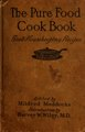 The pure food cook book; the Good housekeeping recipes; just how to buy - just how to cook (IA purefoodcookboo00bent).pdf