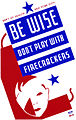 Be wise, don't play with firecrackers, WPA poster, ca. 1937.jpg