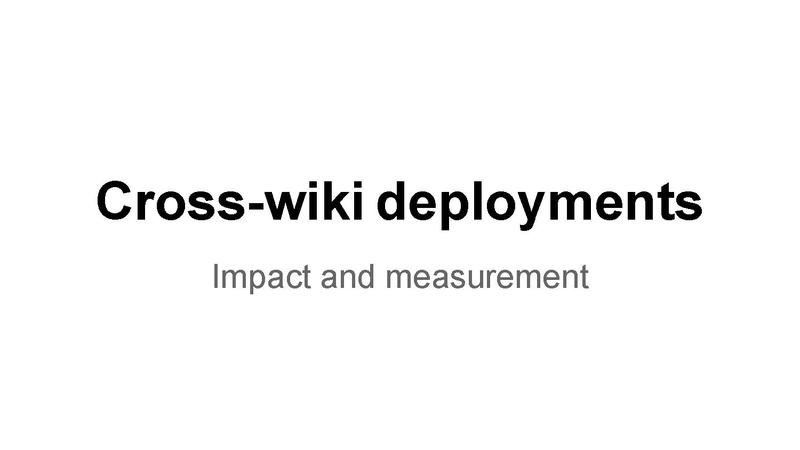 File:Cross-wiki deployments.slides.2014-03-27.pdf