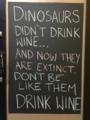 Dinosaurs didn't drink wine.tif