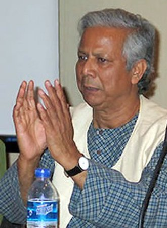 Microcredit - Nobel laureate Muhammad Yunus, the founder of Grameen Bank, which is generally considered the first modern microcredit institution.