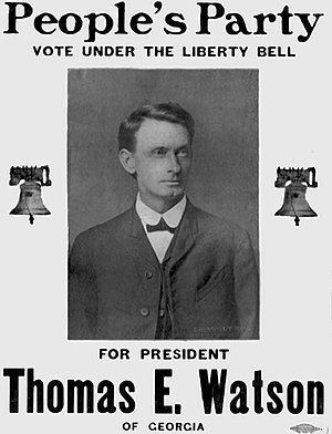 People's Party (United States) - People's Party campaign poster from 1904 touting the candidacy of Thomas E. Watson