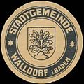 Siegelmarke Stadtgemeinde Walldorf in Baden W0393743.jpg