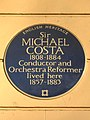 Sir MICHAEL COSTA 1808-1883 Conductor and Orchestra Reformer lived here 1857-1883.jpg