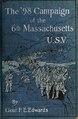 The '98 campaign of the 6th Massachusetts, U. S. V. (IA 98campaignof6thm00edwa).pdf