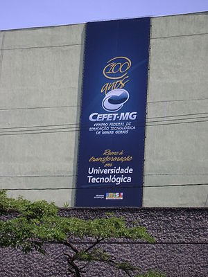 Federal Center for Technological Education of Minas Gerais - Sign showing 100 years of the institution, and announcing the transformation to Technological Federal University (Universidade Tecnológica Federal) soon.