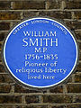 WILLIAM SMITH M.P. 1756-1835 Pioneer of religious liberty lived here.jpg