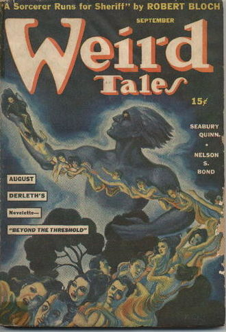 "August Derleth - Derleth's first Mythos story, ""Beyond the Threshold"" was featured on the cover of Weird Tales in September 1941"