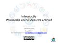 Wikimedia introductie WiR Zeeuws Archief 6 juli 2017.pdf